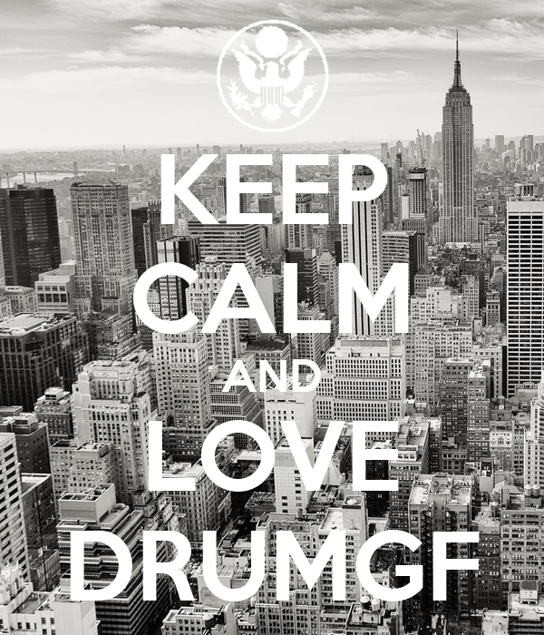 KEEP CALM AND LOVE DRUMGF