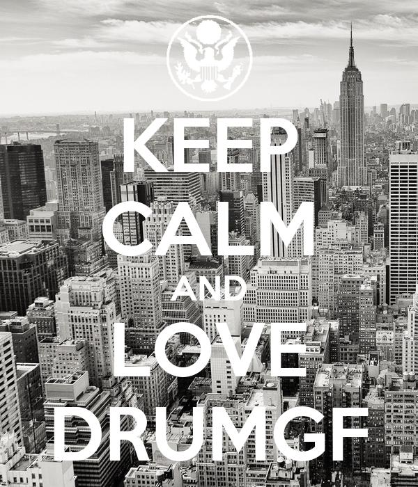 KEEP CALM AND LOVE DRUMGF