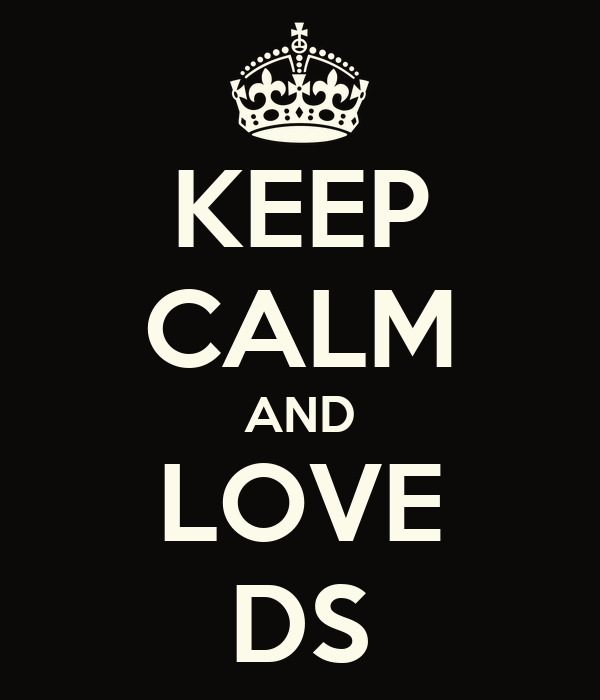 KEEP CALM AND LOVE DS