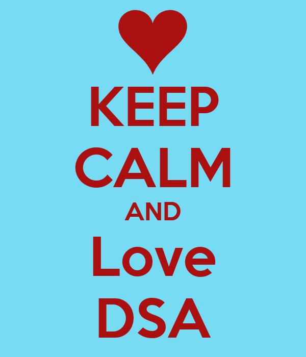 KEEP CALM AND Love DSA