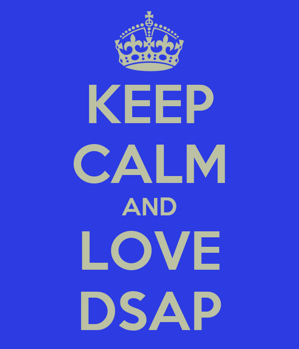 KEEP CALM AND LOVE DSAP