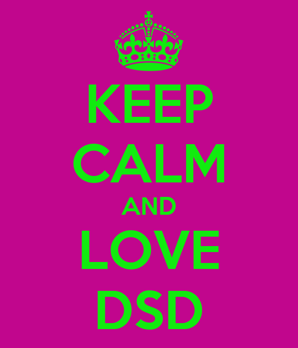 KEEP CALM AND LOVE DSD