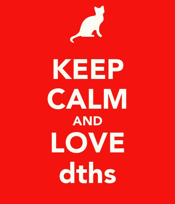 KEEP CALM AND LOVE dths