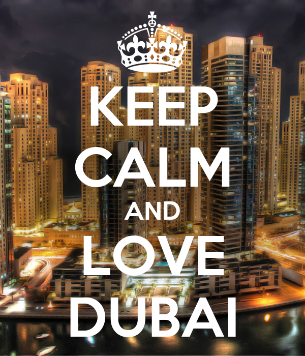 KEEP CALM AND LOVE DUBAI