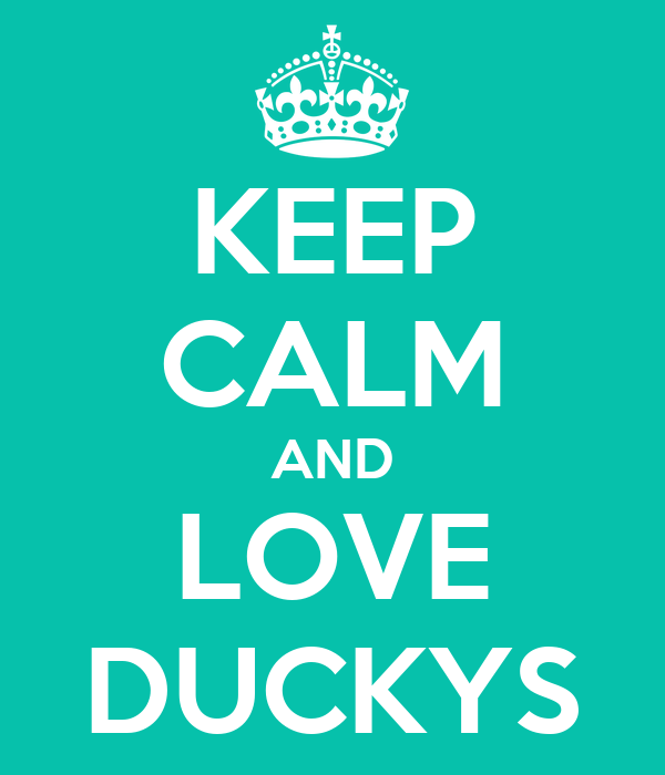 KEEP CALM AND LOVE DUCKYS