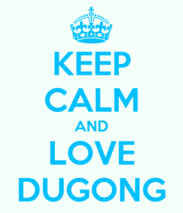 KEEP CALM AND LOVE DUGONG