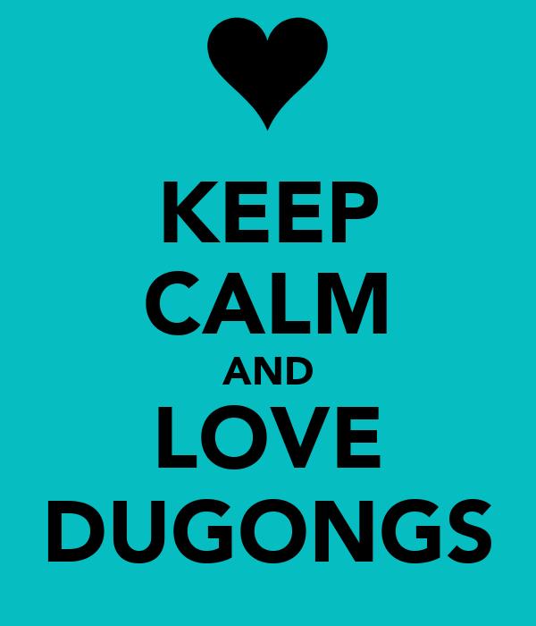 KEEP CALM AND LOVE DUGONGS