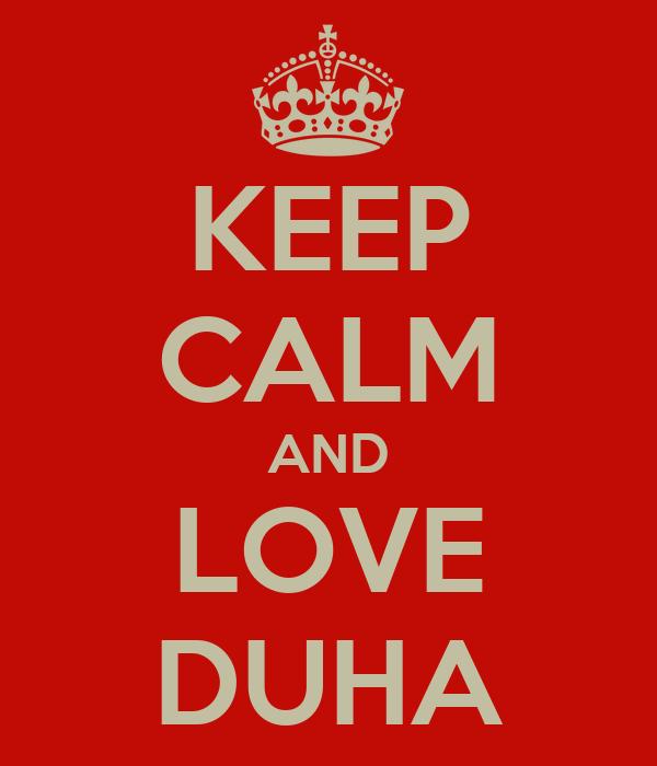 KEEP CALM AND LOVE DUHA
