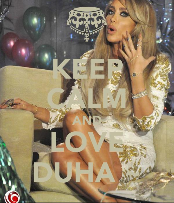 KEEP CALM AND LOVE DUHA ~