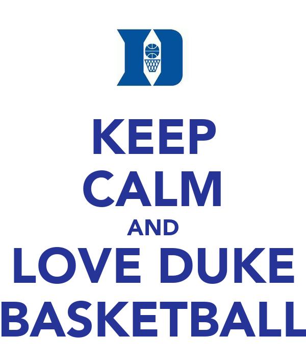 KEEP CALM AND LOVE DUKE BASKETBALL