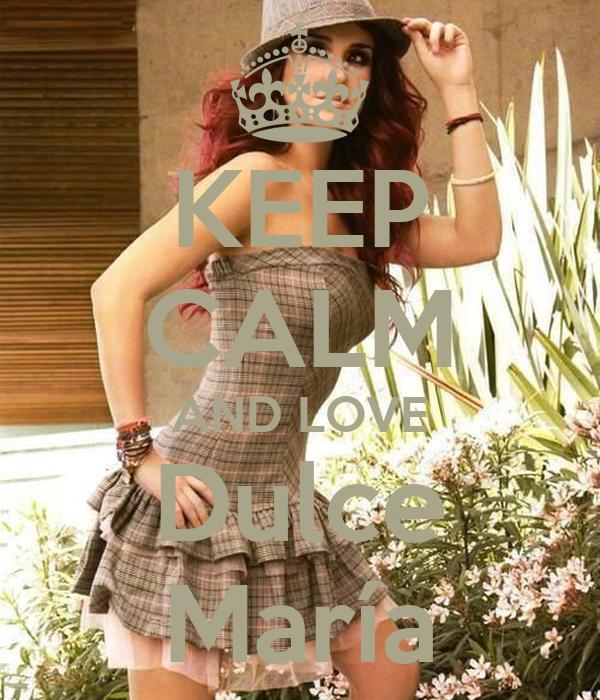 KEEP CALM AND LOVE Dulce María