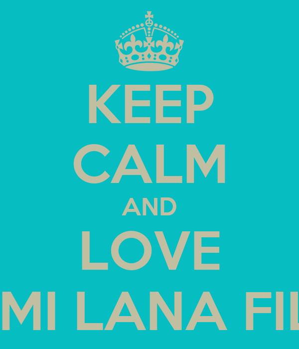 KEEP CALM AND LOVE DUNIA KUZMA MIMI LANA FILIP LEA ANTONIA