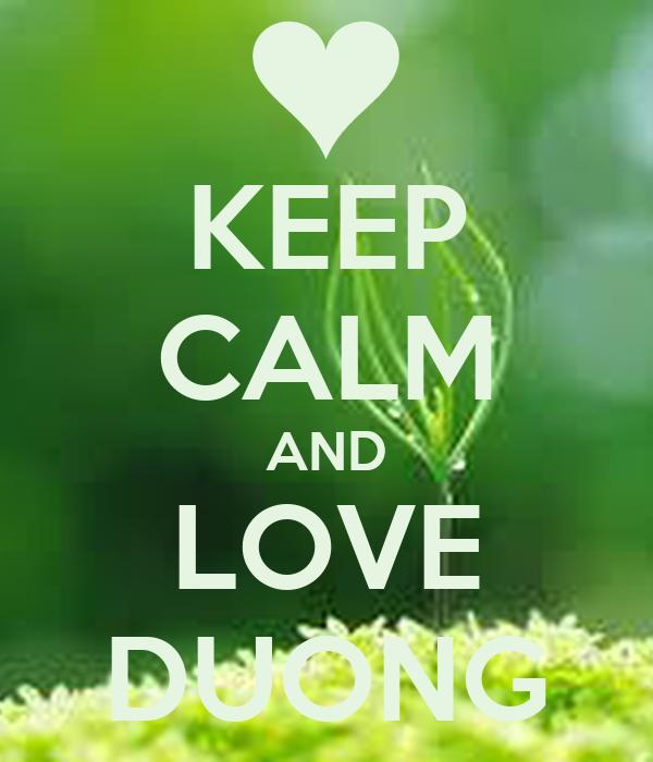 KEEP CALM AND LOVE DUONG