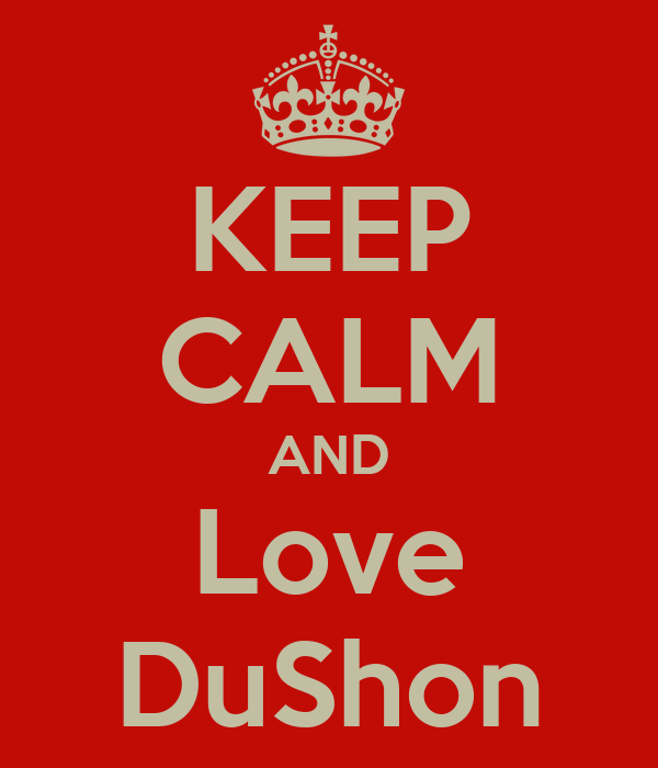 KEEP CALM AND Love DuShon