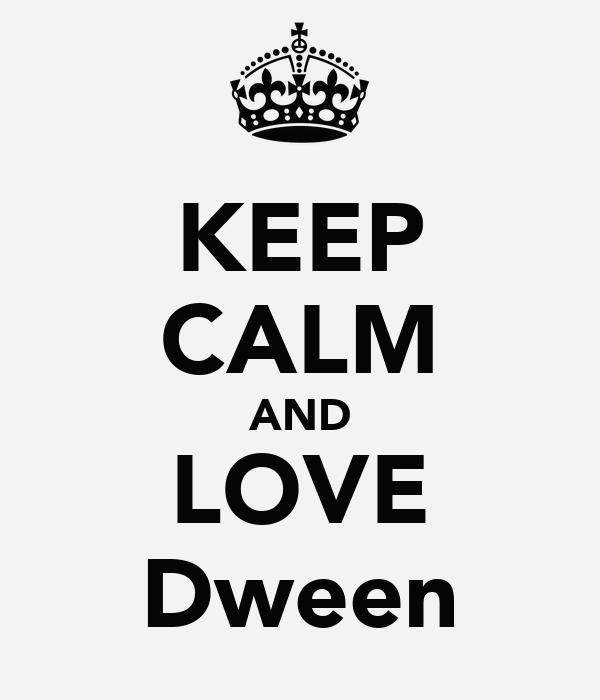 KEEP CALM AND LOVE Dween
