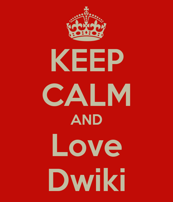 KEEP CALM AND Love Dwiki