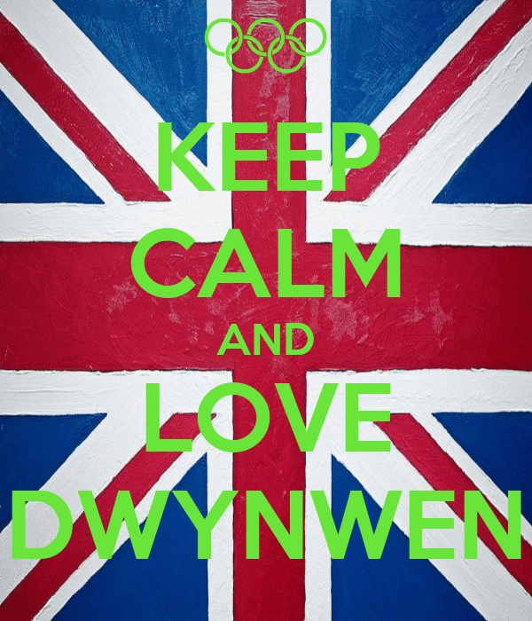KEEP CALM AND LOVE DWYNWEN