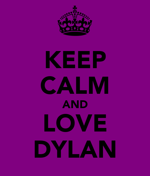 KEEP CALM AND LOVE DYLAN