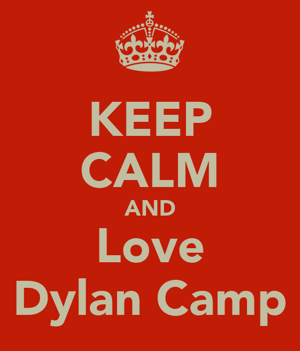 KEEP CALM AND Love Dylan Camp