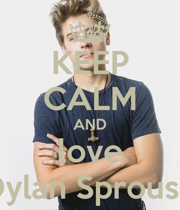 KEEP CALM AND love Dylan Sprouse