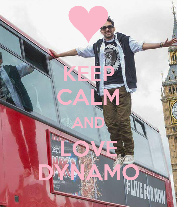 KEEP CALM AND LOVE DYNAMO