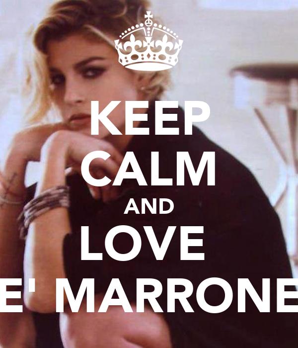 KEEP CALM AND LOVE  E' MARRONE