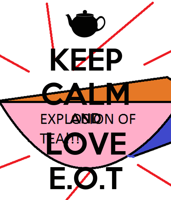 KEEP CALM AND LOVE E.O.T