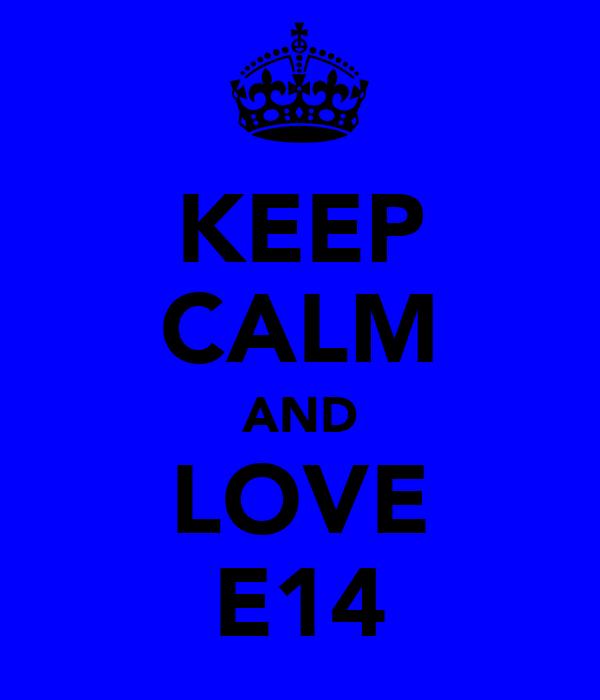 KEEP CALM AND LOVE E14
