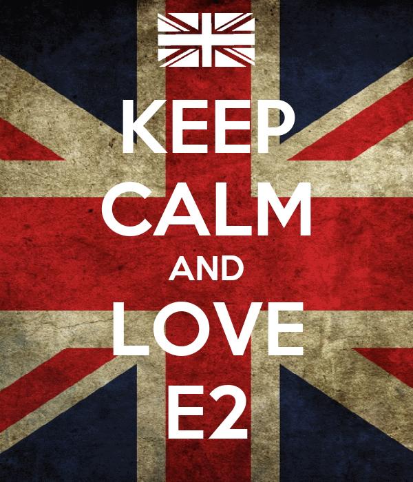 KEEP CALM AND LOVE E2