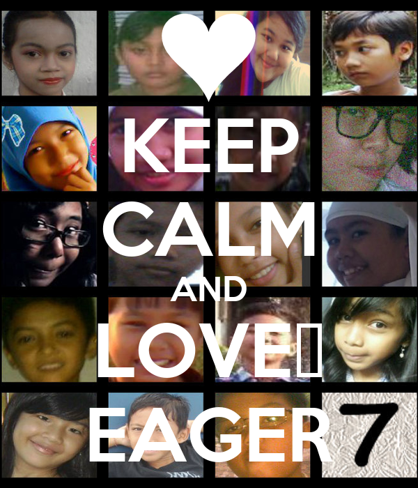 KEEP CALM AND LOVE♥ EAGER