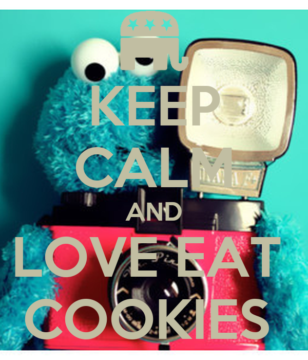 KEEP CALM AND LOVE EAT  COOKIES