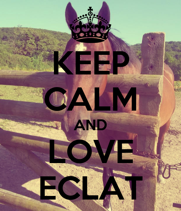KEEP CALM AND LOVE ECLAT