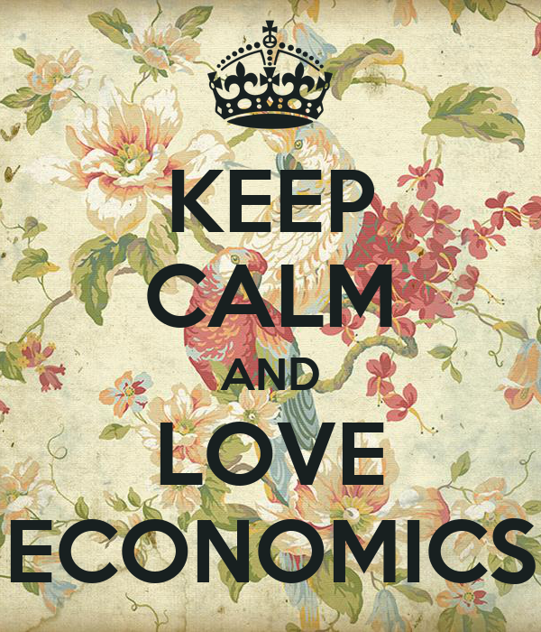 KEEP CALM AND LOVE ECONOMICS