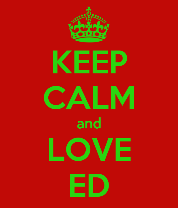 KEEP CALM and LOVE ED