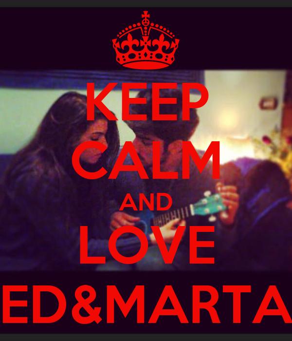 KEEP CALM AND LOVE ED&MARTA