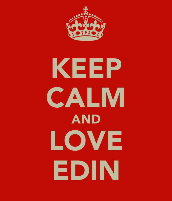 KEEP CALM AND LOVE EDIN