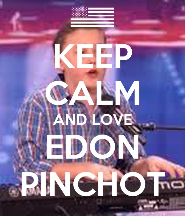 KEEP CALM AND LOVE EDON PINCHOT