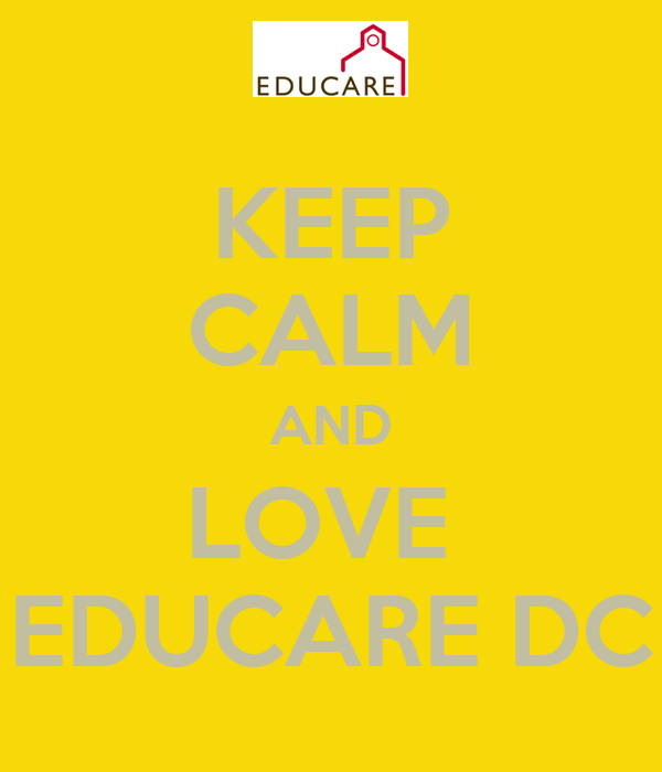 KEEP CALM AND LOVE  EDUCARE DC