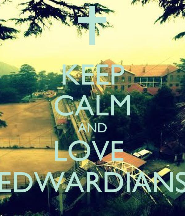 KEEP CALM AND LOVE  EDWARDIANS