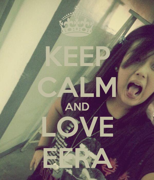 KEEP CALM AND LOVE EERA