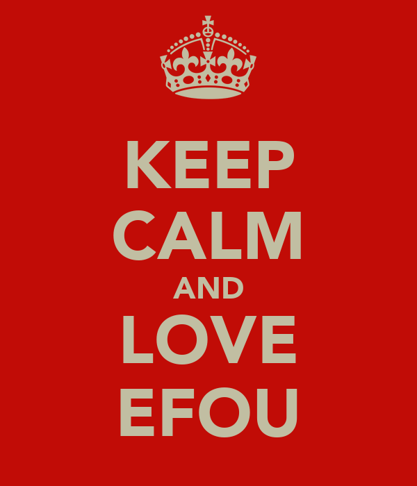 KEEP CALM AND LOVE EFOU