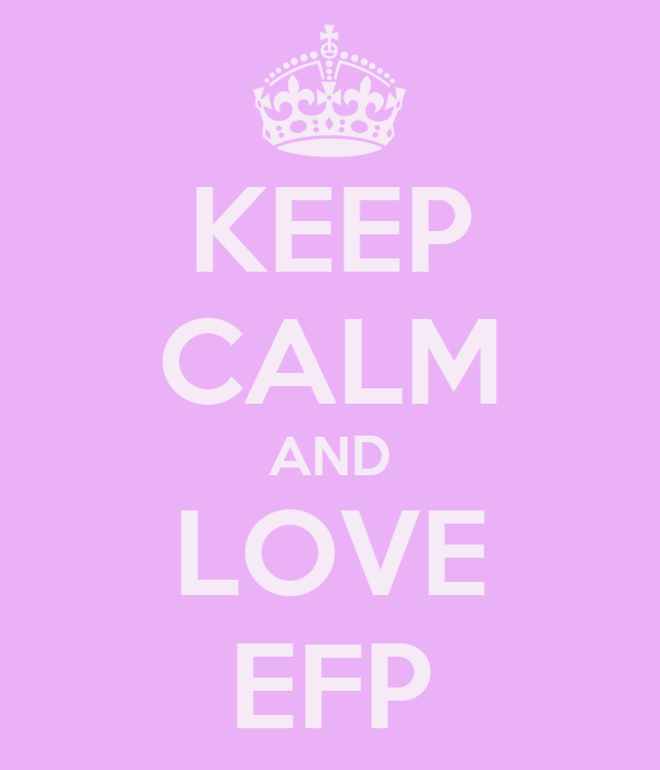 KEEP CALM AND LOVE EFP