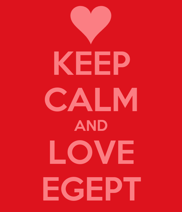 KEEP CALM AND LOVE EGEPT
