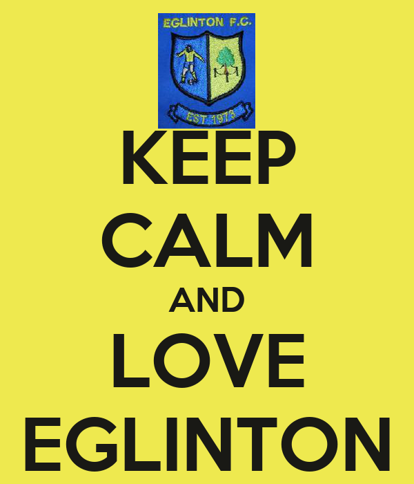 KEEP CALM AND LOVE EGLINTON
