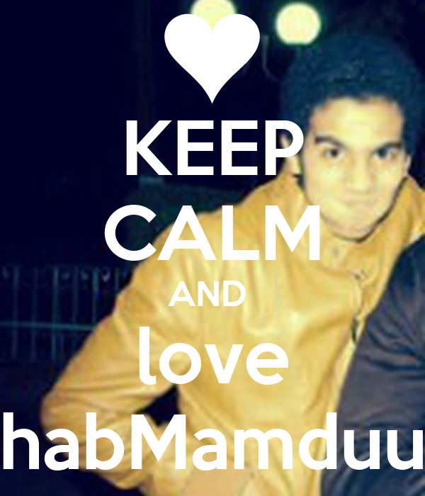KEEP CALM AND  love EhabMamduuh