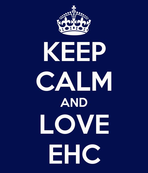 KEEP CALM AND LOVE EHC