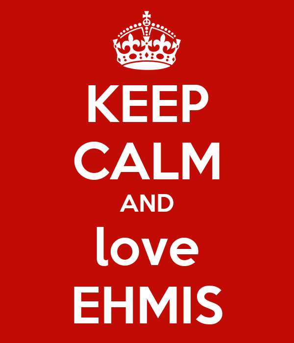 KEEP CALM AND love EHMIS