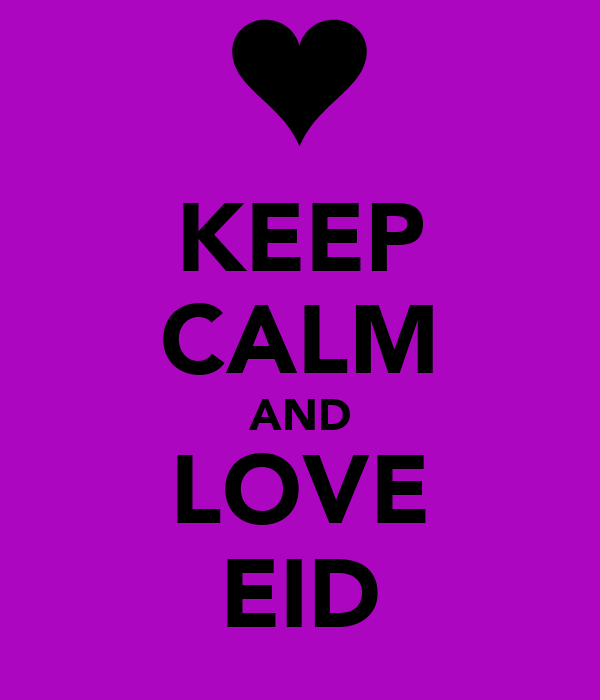 KEEP CALM AND LOVE EID