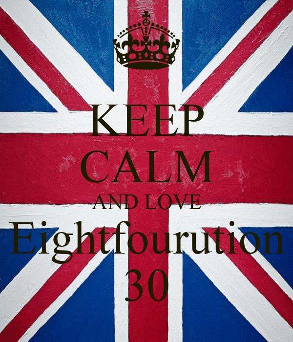 KEEP CALM AND LOVE Eightfourution 30