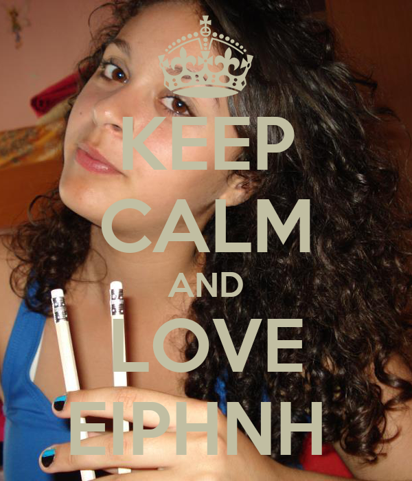 KEEP CALM AND LOVE EIPHNH